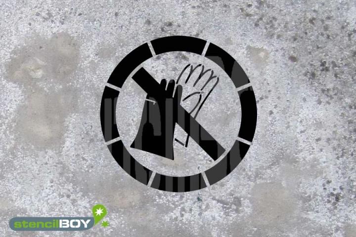 """Schablone """"Benutzen von Handschuhen verboten"""""""